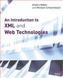 An Introduction to XML and Web Technologies, Moller, Anders P. and Schwartzbach, Michael I., 0321269667