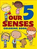 Our Five Senses Coloring Book, Jillian Phillips and John Kurtz, 0486779661