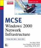 MCSE Training Guide (70-216) : Installing and Administering Windows 2000 Network Infrastructure, Bixler, Dave and Chambers, Larry, 0735709661