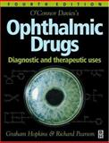 O'Connor Davies' Ophthalmic Drugs : Diagnostic and Therapeutic Uses, Pearson, Richard and Hopkins, Graham, 0750629665