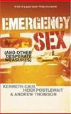 Emergency Sex, Kenneth Cain and Heidi Postlewait, 1401359663