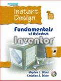 Instant Design : Fundamentals of Autodesk Inventor 7, Ethier, Stephen J. and Ethier, Christine A., 0131149679
