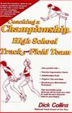 Coaching a Championship High School Track and Field Team, Collins, Dick, 013138967X
