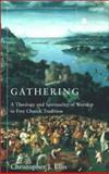 Gathering : Spirituality and Theology in Free Church Worship, Ellis, Christopher J., 0334029678