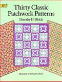 Thirty Classic Patchwork Patterns, Dorothy H. Welch, 0486289672