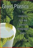 Green Plastics : An Introduction to the New Science of Biodegradable Plastics, Stevens, E. S., 069104967X