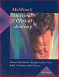 Mcminn's Functional and Clinical Anatomy, McMinn, Robert M. and Gaddum-Rosse, Penelope, 0723409676