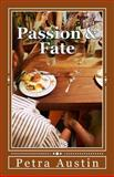 Passion and Fate, Petra Austin, 1482369672