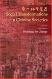 Social Transformations in Chinese Societies : The Official Annual of the Hong Kong Sociological Association, , 9004149678