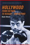 Hollywood from Vietnam to Reagan... and Beyond : A Revised and Expanded Edition of the Classic Text, Wood, Robin, 023112967X