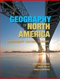 The Geography of North America : Environment, Culture, Economy, Hardwick, Susan W. and Shelley, Fred M., 0321769678