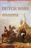 Dutch Wars of Independence : The Eighty Years Struggle,1566-1648, 'tHart, Marjolein, 0582209676