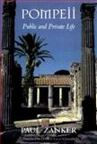 Pompeii : Public and Private Life, Zanker, Paul and Schneider, Deborah L., 0674689674
