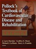 Pollock's Textbook of Cardiovascular Disease and Rehabilitation, Durstine, J. Larry and Moore, Geoffrey E., 0736059679