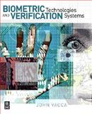 Biometric Technologies and Verification Systems, Vacca, John R., 0750679670