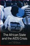 African State and the AIDS Crisis, Patterson, Amy S., 0754639673