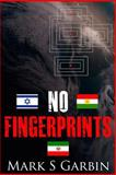No Fingerprints, Mark Garbin, 1494239671