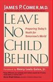 Leave No Child Behind, James Comer, 0300109679