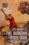 The Origins of the Russian Civil War 9780582059672