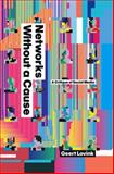 Networks Without a Cause : A Critique of Social Media, Lovink, Geert, 074564967X