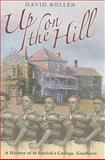 Up on the Hill : A History of St. Patrick's College, Goulburn, Bollen, David, 0868409677