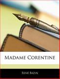 Madame Corentine, Ren Bazin and Rene Bazin, 1141099675