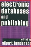 Electronic Databases and Publishing, Henderson, Albert, 1560009675