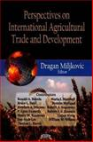 Perspectives on International Agricultural Trade and Development, , 1600219675