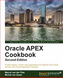 Oracle APEX Cookbook, Michel Van Zoest and Marcel Van Der Plas, 1782179674