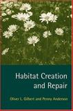 Habitat Creation and Repair, Gilbert, Oliver L. and Anderson, Penny, 0198549679