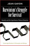 Darwinism's Struggle for Survival : Heredity and the Hypothesis of Natural Selection, Gayon, Jean, 0521039673