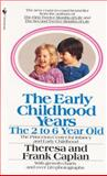 The Early Childhood Years, Theresa Caplan and Frank Caplan, 0553269674