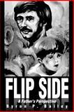 Flip Side, Byron P. Bailey, 0595229670