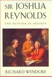 Sir Joshua Reynolds, Richard Wendorf, 067480967X