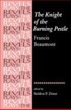 The Knight of the Burning Pestle - Francis Beaumont, Beaumont, Francis, 071906967X