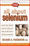 All about Selenium, Richard Passwater, 0895299674
