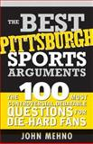The Best Pittsburgh Sports Arguments, John Mehno, 1402209673