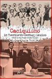 Caciquismo in Twentieth-Century Mexico 9781900039673
