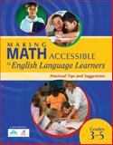 Making Math Accessible to Students with Special Needs : Practical Tips and Suggestions, Grades 3-5, , 1934009679