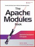 The Apache Modules Book : Application Development with Apache, Kew, Nick, 0132409674