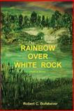 Rainbow over White Rock, Robert Bofshever, 148263967X