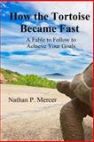 How the Tortoise Became Fast, Nathan Mercer, 1494759675