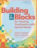 Building Blocks for Teaching Preschoolers with Special Needs, Susan R. Sandall and Ilene S. Schwartz, 1557669678