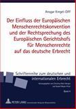 Der Einfluss der Europäischen Menschenrechtskonvention und der Rechtsprechung des Europäischen Gerichtshofs FüR Menschenrechte Auf das Deutsche Erbrecht, Kregel-Olff, Ansgar, 3631619677