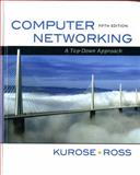 Computer Networking : A Top-Down Approach, Kurose, James F. and Ross, Keith W., 0136079679
