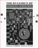 The Dynamics of Drug Abuse, Fishbein, Diana and Pease, Susan, 0205139671