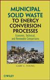 Municipal Solid Waste to Energy Conversion Processes 9780470539675
