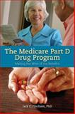 The Medicare Part D Drug Program 1st Edition