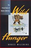 Wild Hunger, Bruce Wilshire, 0847689670