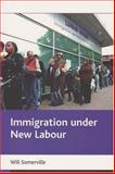 Immigration under New Labour, Somerville, Will, 186134967X